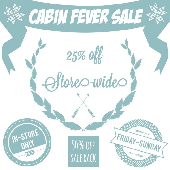 cabin fever sale - minx